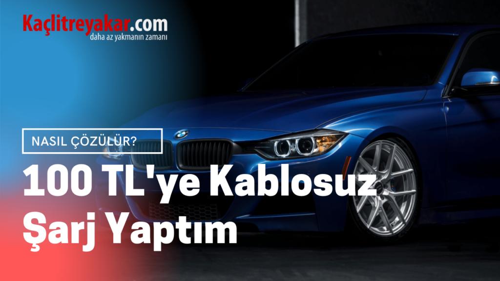 BMW F30 100 TL ye Kablosuz Şarj Nasıl Yapılır